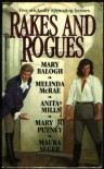 Rakes and Rogues - Mary Balogh, Melinda McRae, Anita Mills, Mary Jo Putney, Maura Seger