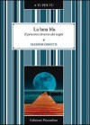 La Luna Blu. Il percorso inverso dei sogni - Massimo Bisotti
