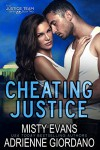 Cheating Justice (The Justice Team Book 2) - Misty Evans, Adrienne Giordano
