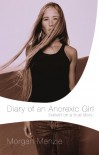 Diary of an Anorexic Girl - Morgan Menzie