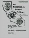 The California Peace Officer: The Basic Training Course - Ray K. Robbins, Larry D. Nichols, Barry F. Dineen