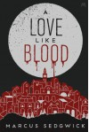 A Love Like Blood - Marcus Sedgwick