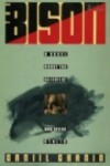 The bison: a novel about the scientist who defied Stalin - Daniil Granin, Antonina W. Bouis