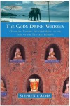 The Gods Drink Whiskey: Stumbling Toward Enlightenment in the Land of the Tattered Buddha - Stephen T. Asma