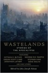 Wastelands: Stories of the Apocalypse  - Richard Kadrey, James Van Pelt, John Joseph Adams, Stephen King