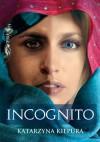 Incognito - Katarzyna Kiepura
