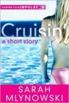 Cruisin' - Sarah Mlynowski