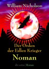 Der Orden der Edlen Krieger III. Noman: Roman - William Nicholson