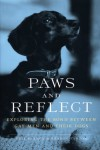 Paws and Reflect: Exploring the Bond Between Gay Men and Their Dogs - Neil Plakcy, Sharon Sakson