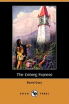 The Iceberg Express (Dodo Press) - David Cory