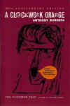 A Clockwork Orange (The Restored Text) - Anthony Burgess, Andrew Biswell
