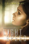 Light Speed: A Paranormal Romance (Parched, Book Six) - Z.L. Arkadie