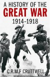 A History Of The Great War: 1914-1918 - C.R.M.F. Cruttwell