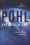 Far Shore of Time - Frederik Pohl