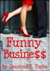 Funny Business - Desmond X. Torres