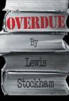 Overdue - Lewis Stockham