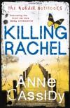 Killing Rachel - Anne Cassidy
