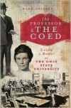 The Professor and the Coed (OH): Scandal and Murder at the Ohio State University - Mark Gribben