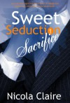 Sweet Seduction Sacrifice - Nicola Claire