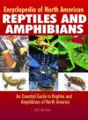 Encyclopedia of North American Reptiles and Amphibians: An Essential Guide to Reptiles and Amphibians of North America - Christopher Mattison