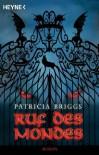 Ruf des Mondes: Mercy Thompson 1 - Roman (German Edition) - Patricia Briggs