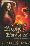 A Matter of Propriety and Parasites - Claire Robyns