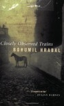 Closely Observed Trains - Bohumil Hrabal