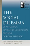 SOCIAL DILEMMA, THE (Selected Works of Gordon Tullock, v. 8) - Gordon Tullock