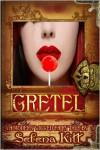 A Modern Wicked Fairy Tale: Gretel - Selena Kitt