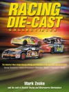 Racing Die-Cast Collectibles: The Industry's Most Comprehensive Pricing and Checklists of Die-Cast Cars and Accessories - Mark Zeske, Beckett Publications
