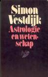Astrologie en wetenschap: een onderzoek naar de betrouwbaarheid der astrologie - Simon Vestdijk