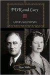 FDR and Lucy: Lovers and Friends - Resa Willis