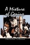 A Mixture of Genius - Arnold Castle