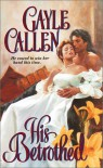 His Betrothed - Gayle Callen