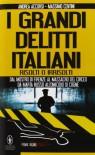 I grandi delitti italiani risolti o irrisolti - Massimo Centini Andrea Accorsi