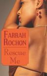 Rescue Me - Farrah Rochon