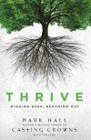 Thrive: Digging Deep, Reaching Out - Mark Hall