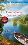 Close to Home - Carolyne Aarsen