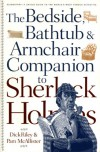 The Bedside, Bathtub & Armchair Companion to Sherlock Holmes (Bedside Bathtub & Armchair Companions) - Dick Riley;Pam McAllister