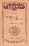 Le médecin malgré lui / L'amour médecin (Les classiques pour tous) - Molière