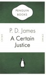 A Certain Justice (Penguin Celebrations) - P.D. James