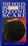 The Holes In The Ozone Scare: The Scientific Evidence That The Sky Isn't Falling - Rogelio A. Maduro