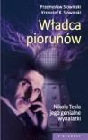 Władca piorunów. Nikola Tesla i jego genialne wynalazki - Przemysław Słowiński,  Krzysztof K. Słowiński