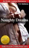 Naughty Dreams: An Erotic Lesbian Romance (The Ellis Chronicles) - T.E. Robbens