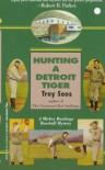 Hunting A Detroit Tiger - Troy Soos