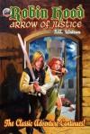 Robin Hood - Arrow of Justice - I.A. Watson