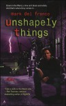 Unshapely Things (Connor Grey, #1) - Mark Del Franco