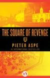 The Square of Revenge - Pieter Aspe