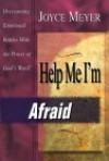 Help Me, I'm Afraid - Joyce Meyer