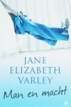 Man en macht - Jane Elizabeth Varley, Milly Clifford